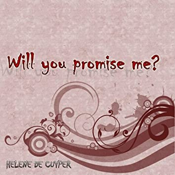 Will You Promise Me ?