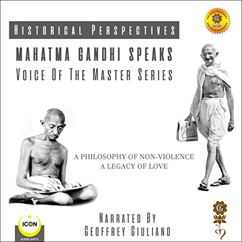 Historical Perspectives - Mahatma Gandhi Speaks - Voice Of The Master Series audiobook cover art