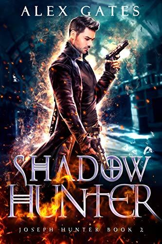 Shadow Hunter: A Joseph Hunter Novel: Book 2 (Joseph Hunter Series)
