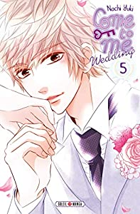 Come to Me Wedding Edition simple Tome 5