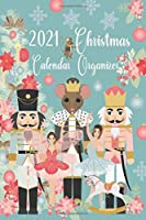 2021 Christmas Calendar Organizer: Blue Holiday Nutcracker, October - December 2021 Weekly And Monthly Calendar Planner With Lots Of Checklist To Get You Organized | 6 x 9 Inch Notebook