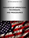 Pararescue Operations, Techniques, and Procedures (Air Force Instruction)