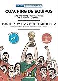 Coaching de Equipos: Alto rendimiento y personas felices en el deporte y la empresa