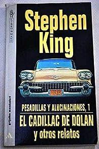 Pesadillas y alucinaciones,1:el cadillac de dolan y otros relatos par Stephen King