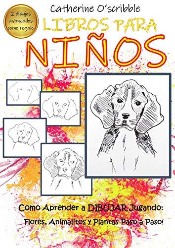 Libros Para Niños: Como Aprender a Dibujar Jugando. Flores, Animalitos y plantas Paso a Paso (1)