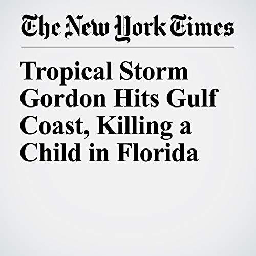Tropical Storm Gordon Hits Gulf Coast, Killing a Child in Florida copertina