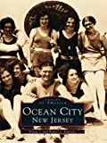 Ocean City, New Jersey (Images of America) (English Edition)