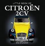 Little Book of Citroen 2CV by Ellie Charleston (30-Sep-2012) Hardcover