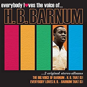 Everybody Loves the Voice of...H. B. Barnum: Two Original Stereo Albums