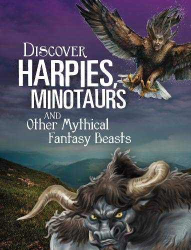 Sautter, A: Discover Harpies, Minotaurs, and Other Mythical (All About Fantasy Creatures)