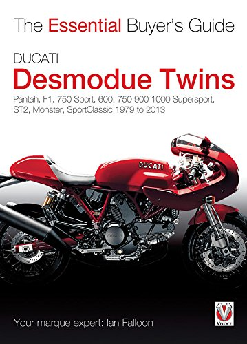 Ducati Desmodue Twins: Pantah, F1, 750 Sport, 600, 750 900 1000 Supersport, ST2, Monster, SportClassic 1979 to 2013 (Essential Buyer's Guide)