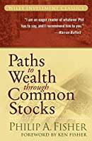 Paths to Wealth Through Common Stocks (Wiley Investment Classics)