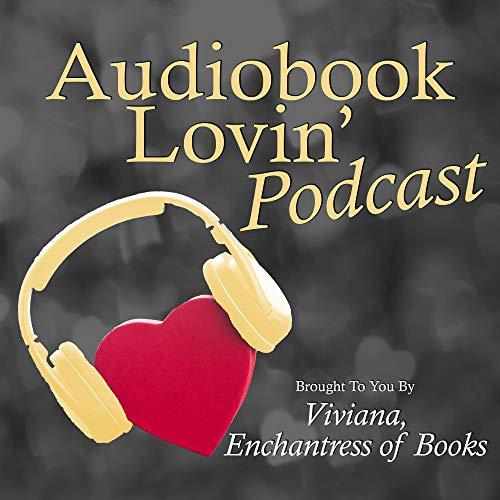 Viviana, Enchantress of Books/Audiobook Lovin/ED&P Podcast By Viviana Enchantress of Books cover art