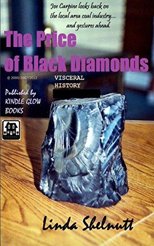 The Price of Black Diamonds (A Short Visceral History w/Photos)
