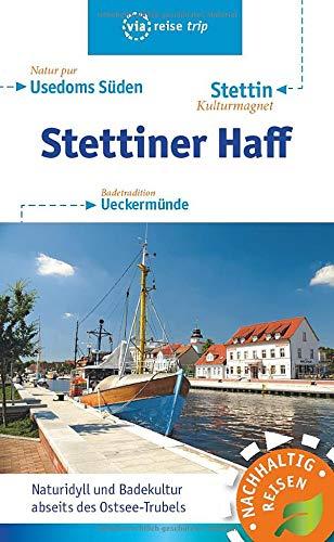 Stettiner Haff: Usedoms Süden, Stettin, Ueckermünde (via reise)