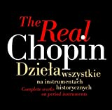 The Real Chopin: Complete Works on Period Instrument