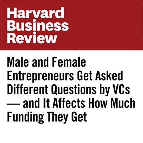 Male and Female Entrepreneurs Get Asked Different Questions by VCs — and It Affects How Much Funding They Get copertina
