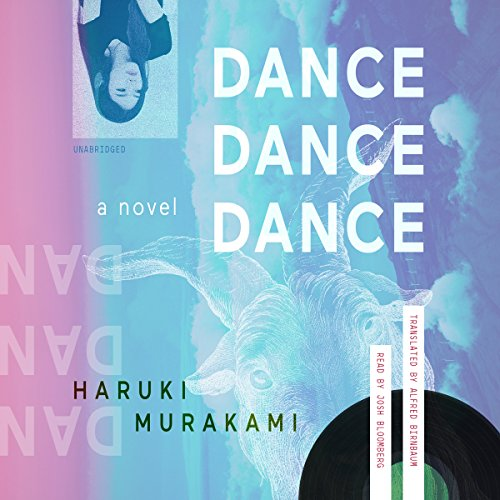 Dance Dance Dance     A Novel              By:                                                                                                                                 Haruki Murakami,                                                                                        Alfred Birnbaum - translator                               Narrated by:                                                                                                                                 Josh Bloomberg                      Length: 12 hrs and 33 mins     204 ratings     Overall 4.4