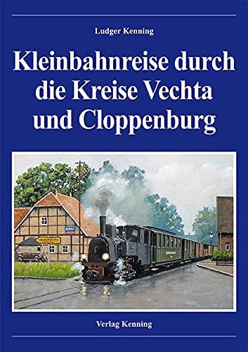 Kleinbahnreise durch die Kreise Vechta und Cloppenburg