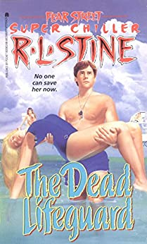 The Dead Lifeguard (Fear Street Superchillers Book 6) by [R.L. Stine]