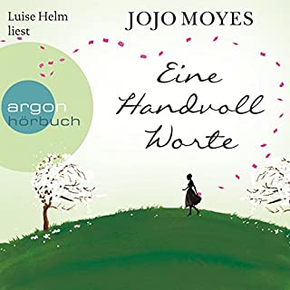 Eine Handvoll Worte                   By:                                                                                                                                 Jojo Moyes                               Narrated by:                                                                                                                                 Luise Helm                      Length: 14 hrs and 18 mins     1 rating     Overall 5.0