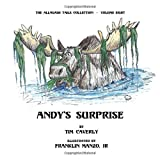 Andy's Surprise!: What A Moose, Ayuh! (The Allagash Tails Collection)