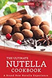 The Ultimate Nutella Cookbook: A Brand New Nutella Experience (English Edition)