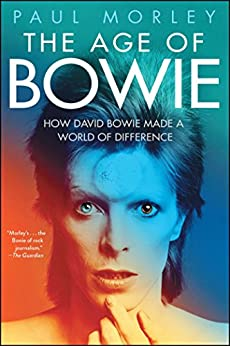 The Age of Bowie by [Paul Morley]