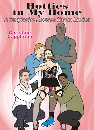 Hotties in My Home (Ménage Unlimited): A Sexplosive Reverse Harem