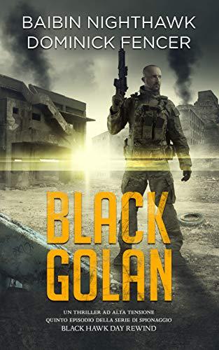 Baibin Nighthawk, Dominick Fencer – Black Hawk Day Rewind 05. Black Golan (2019)