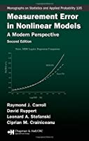 Measurement Error in Nonlinear Models: A Modern Perspective, Second Edition (Chapman & Hall/CRC Monographs on Statistics and Applied Probability)