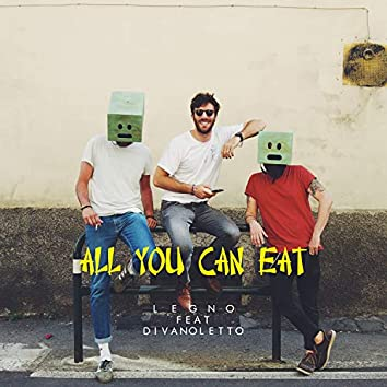All You Can Eat (feat. Divanoletto)