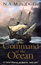 The Command of the Ocean – A Naval History of Britain, 1649  1815