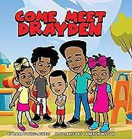 Come Meet Drayden
