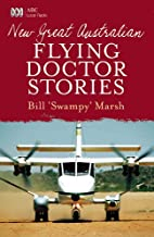 New Great Australian Flying Doctor Stories (Great Australian Stories)
