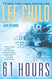 61 Hours - A Jack Reacher Novel - Bantam - 07/08/2012