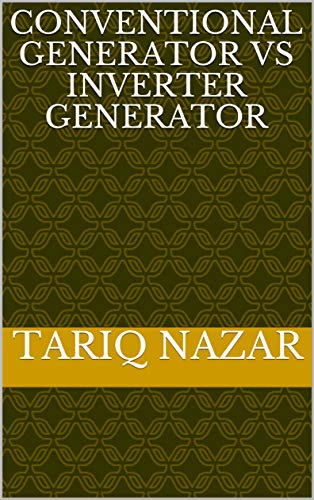 Conventional Generator VS Inverter Generator (English Edition)