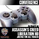 Convergence (As Heard on 'Assassin's Creed: Liberation HD' Justice for All Trailer)