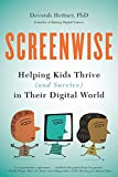 Screenwise: Helping Kids Thrive (and Survive) in Their Digital World (English Edition)