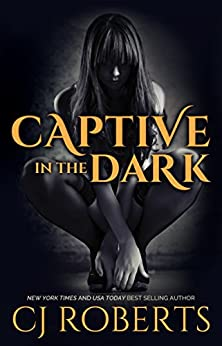 Captive in the Dark (The Dark Duet Book 1) by [CJ Roberts]