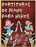 partituras de piano para niños: 30 partituras de piano para niños principiantes, canciones fáciles de aprender populares