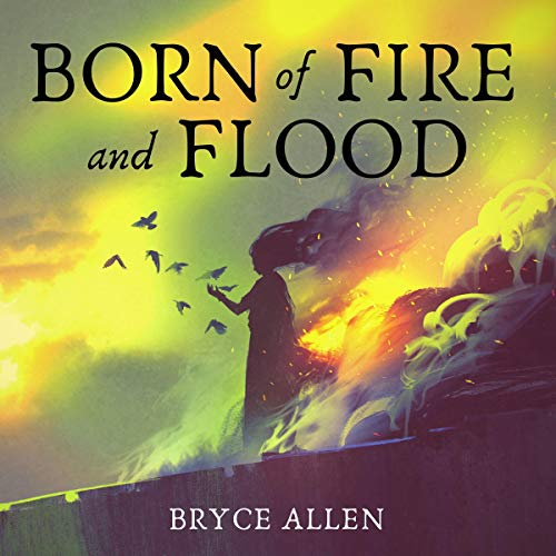 Born of Fire and Flood cover art