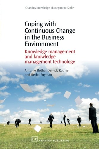 Compare Textbook Prices for Coping with Continuous Change in the Business Environment: Knowledge Management and Knowledge Management Technology Chandos Knowledge Management 1 Edition ISBN 9781843343554 by Botha, Antonie,Kourie, Derrick,Snyman, Retha