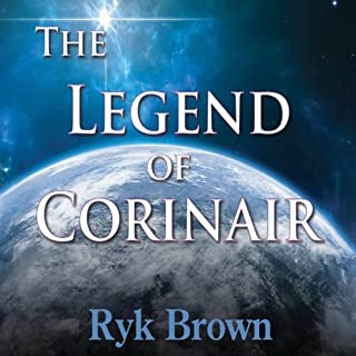 The Legend of Corinair     Frontiers Saga, Book 3              By:                                                                                                                                 Ryk Brown                               Narrated by:                                                                                                                                 Jeffrey Kafer                      Length: 6 hrs and 39 mins     23 ratings     Overall 4.4