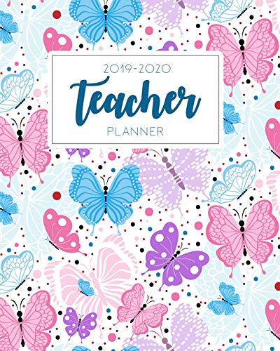 Teacher Planner 2019-2020: Weekly and Monthly Teacher Planner, Time Management for Teachers, Academi