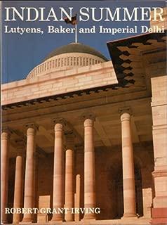 Indian Summer: Lutyens, Baker and Imperial Delhi