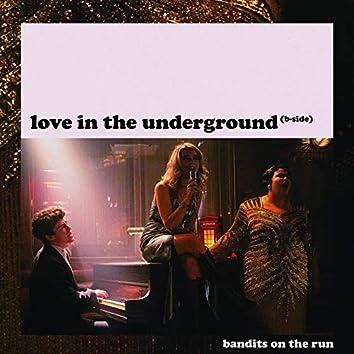 Love in the Underground (B-Side)