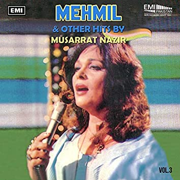 Mehmil & Other Hits by Musarrat Nazir, Vol. 3