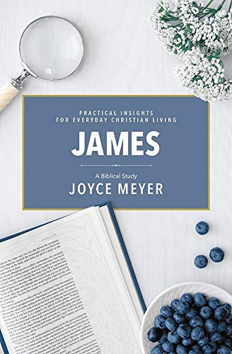 James: A Biblical Study (Joyce Meyer's Bibical Study Series)