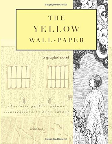 The Yellow Wall-Paper: A Graphic Novel: Unabridged
